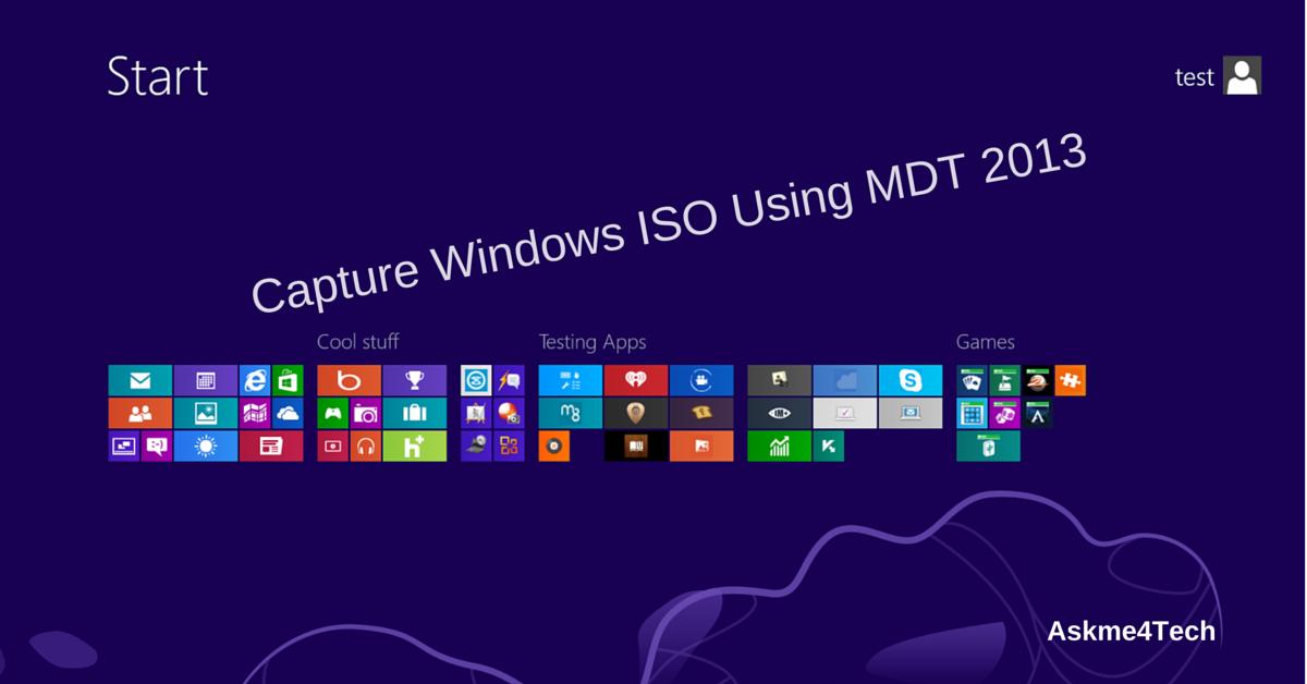 How to Capture Windows Image using MDT 2013   Askme4Tech