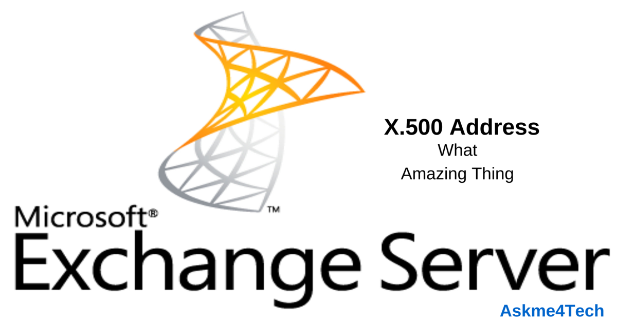 Exchange Server X500 Address An Amazing Thing to Know