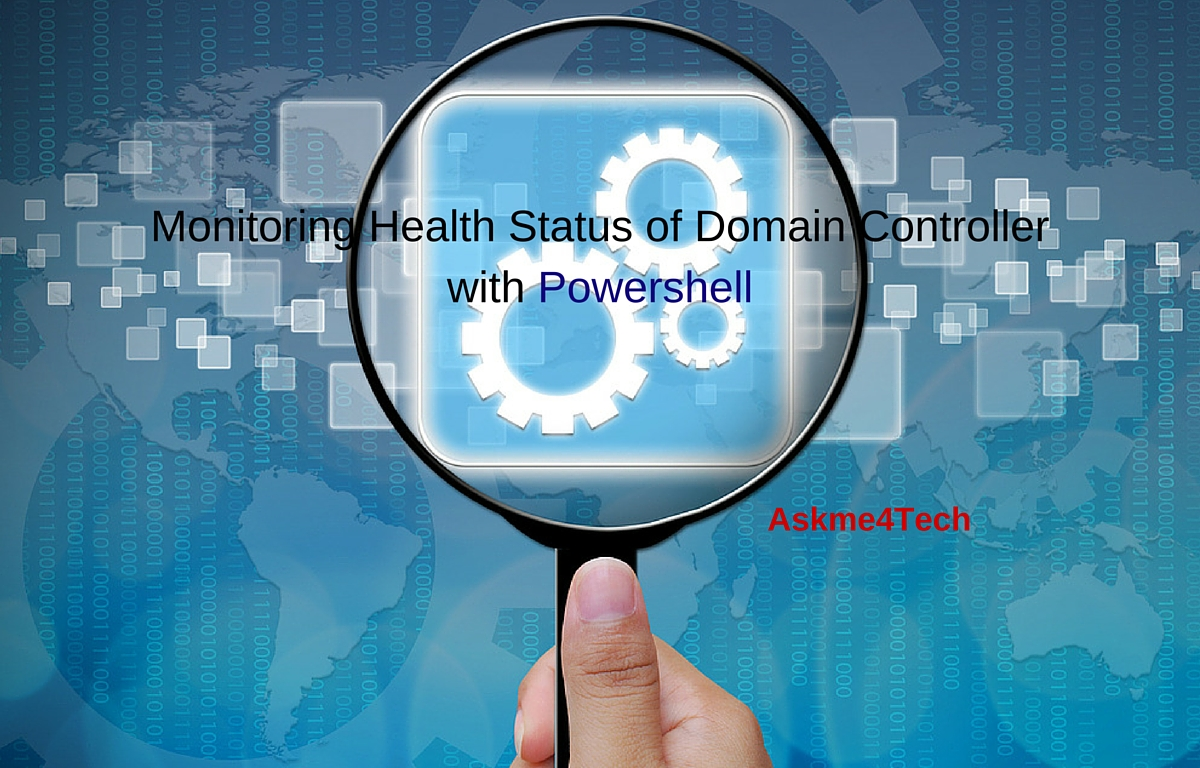 Monitoring Domain Controller Health Status with PowerShell | Askme4Tech